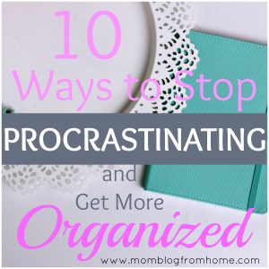 Stop procrastinating and get more organized