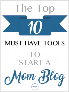 Top 10 Tools mom blog from home