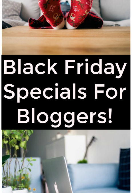 Black Friday Specials For Bloggers!