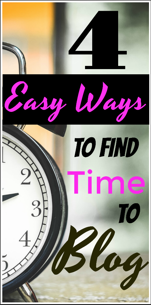 4 easy ways to find time to blog - mom blog from home