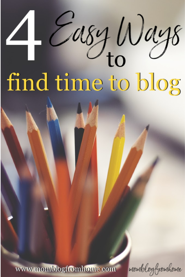 4 easy ways to find time to blog by mom blog from home