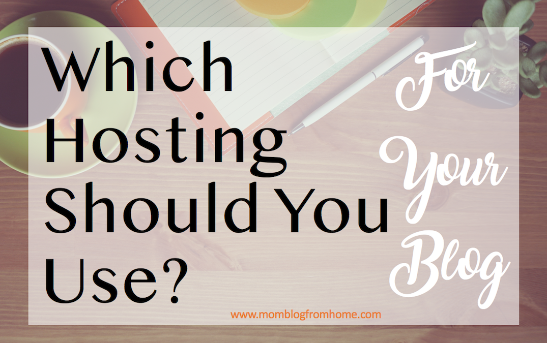Which Hosting Should You Use?