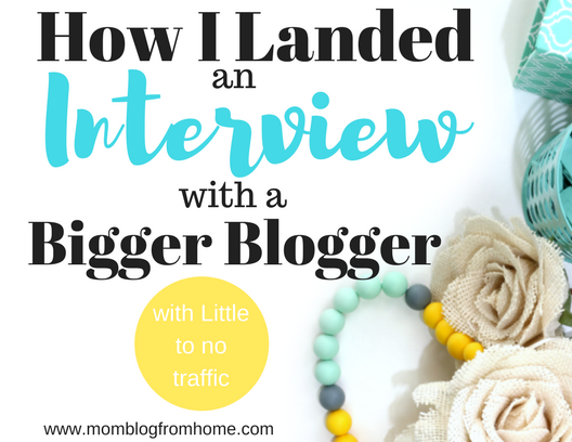 How I Landed an Interview with a Bigger Blogger (with Little to No Traffic)