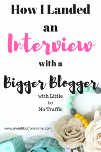 How I landed an interview with a bigger blogger - mom blog from home