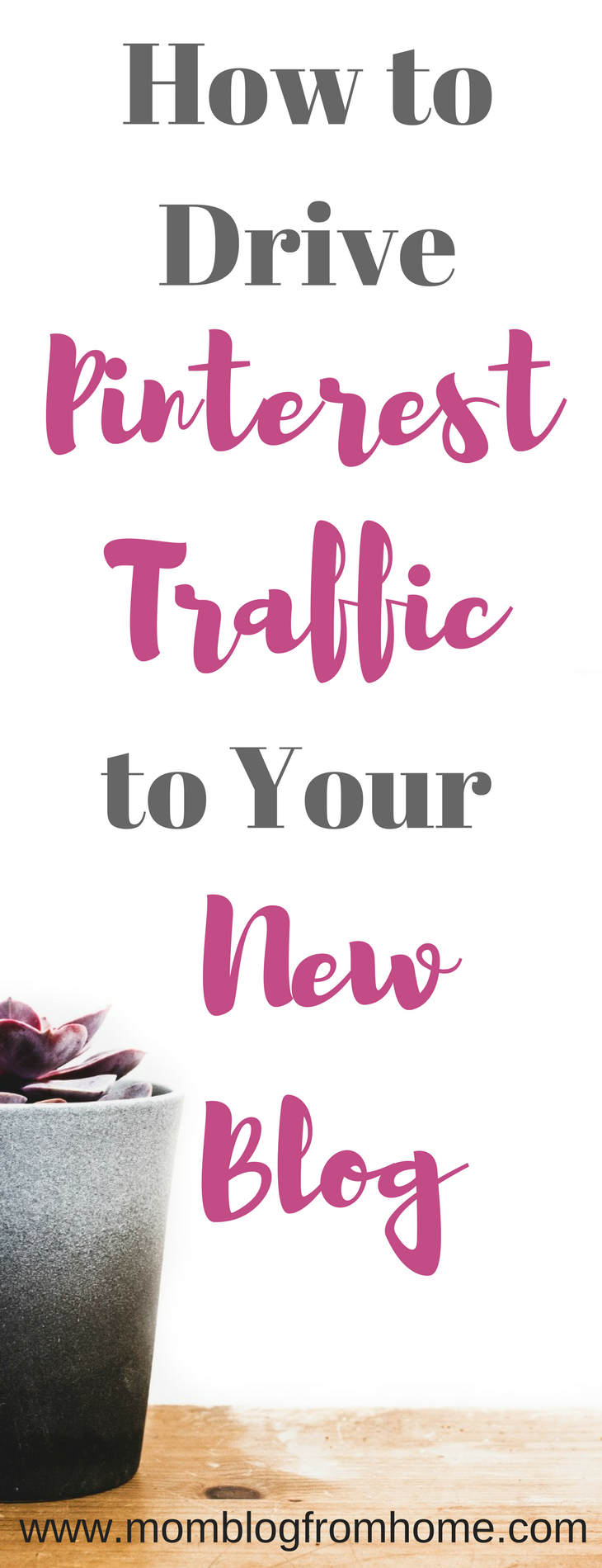 How to Drive Pinterest Traffic to Your New Blog - Mom Blog From Home
