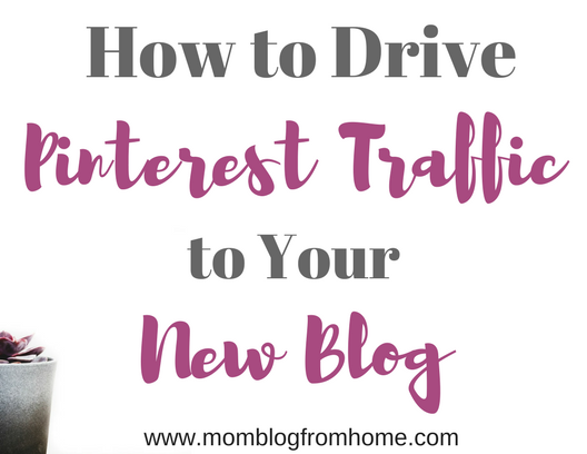 How to Drive Pinterest Traffic to Your New Blog
