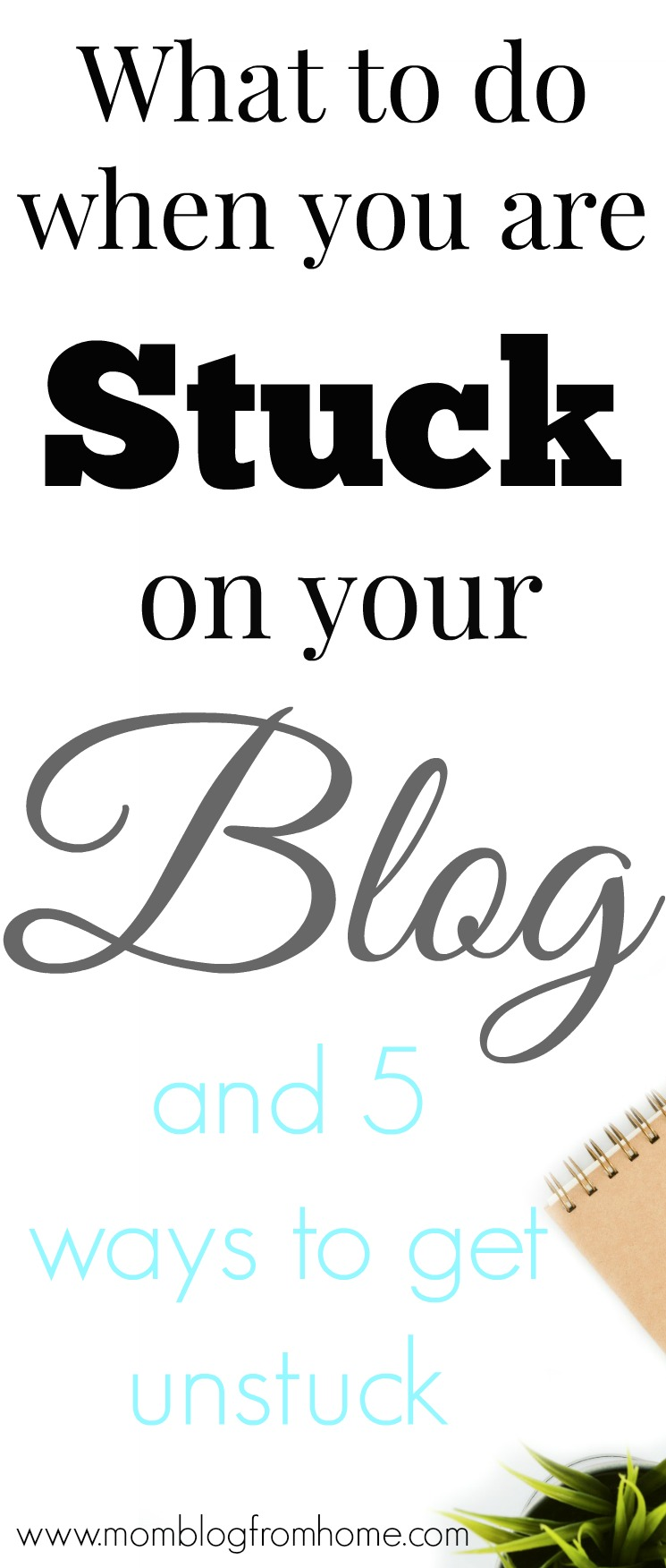 What to do when you are stuck on your blog and 5 ways to get unstuck - mom blog from home
