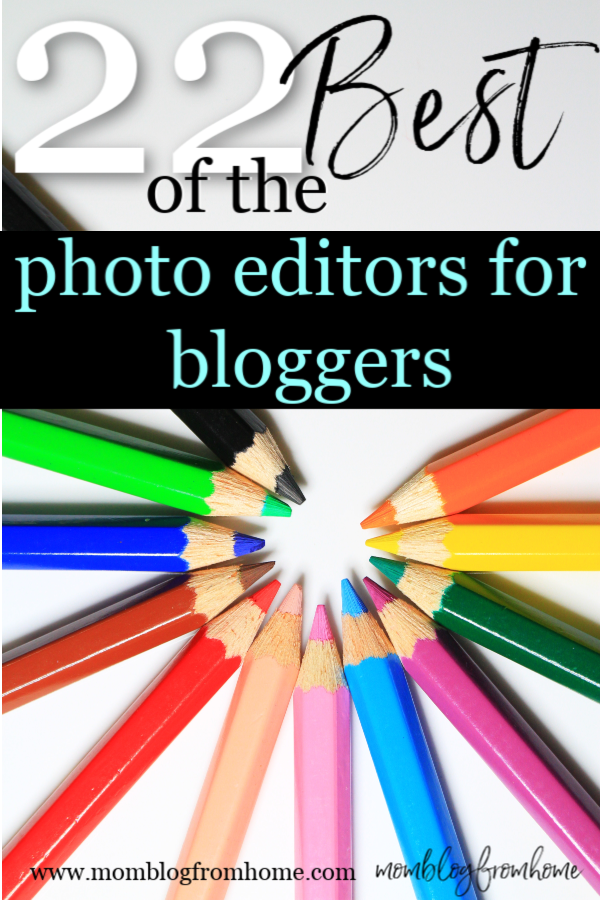 22 Best Photo Editors for Bloggers - mom blog from home