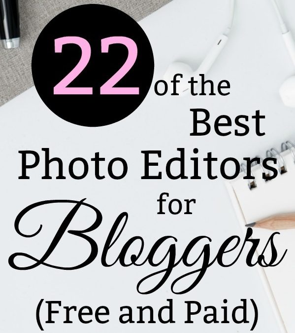 22 Of The Best Photo Editors For Bloggers (Free and Paid)