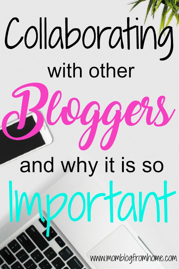 collaborating with other bloggers and why it is so important - mom blog from home
