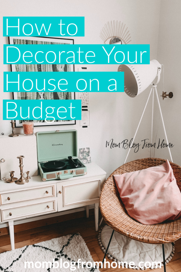 How To Decorate Your House On A Budget Mom Blog From Home