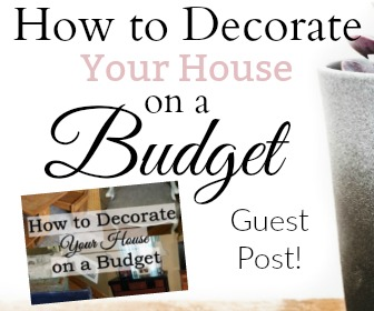 How to Decorate Your House on a Budget