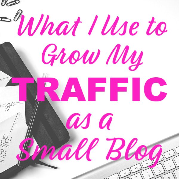 What I Use to Grow My Traffic as a Small Blog