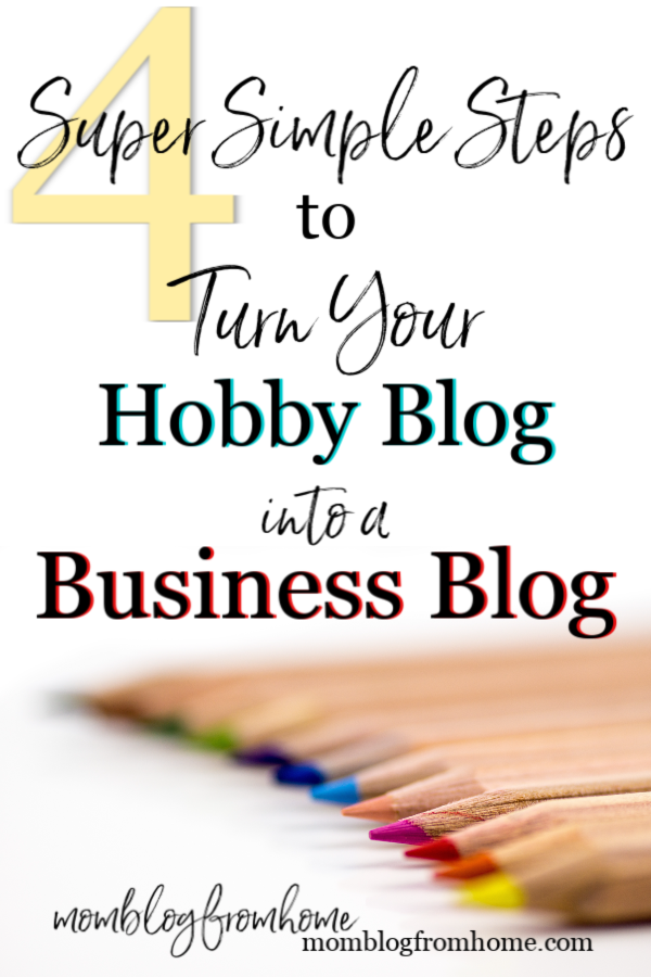 Hobby Blog to Business Blog - mom blog from home