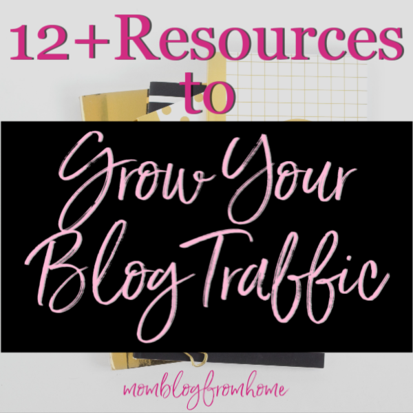 12+ Resources to Grow Your Blog Traffic