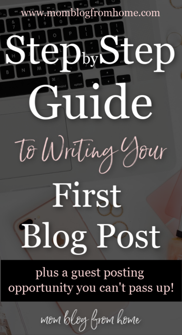 Step by Step Guide to Writing Your First Blog Post - Mom