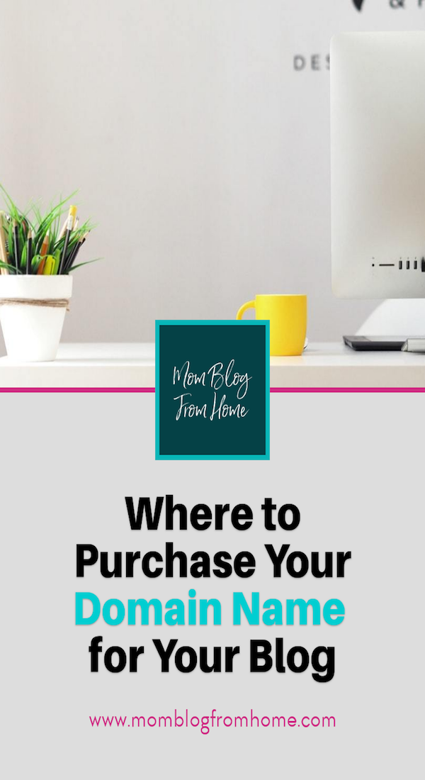 Where to Purchase Your Domain Name for Your Blog - momblogfromhome