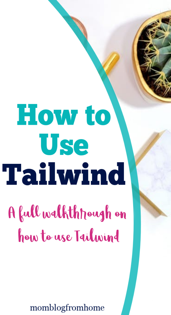 How to Use Tailwind - A full walkthrough on how to use Tailwind by mom blog from home