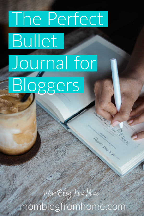 The Perfect Bullet Journal for Bloggers - Mom Blog From Home