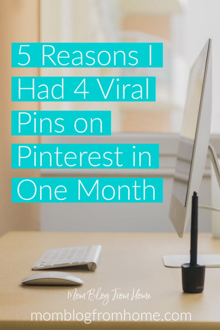 5 Reasons I Had 4 Viral Pins on Pinterest in One Month - Mom Blog From Home
