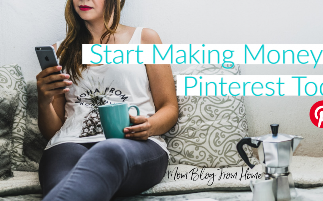 How to Start Making Money on Pinterest Today