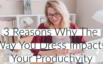 3 Reasons Why The Way You Dress Impacts Your Productivity