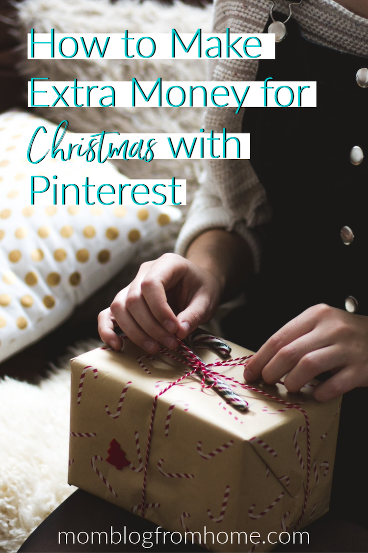 How to Make Extra Money for Christmas with Pinterest - Mom Blog From Home