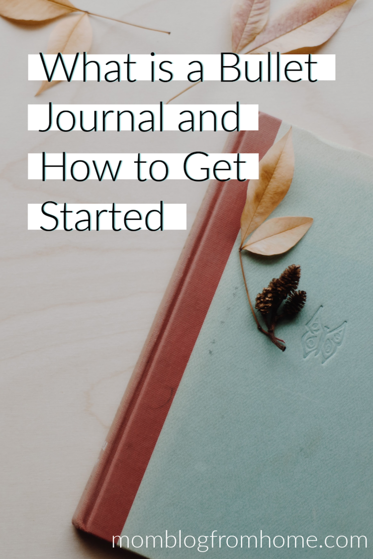 What is a Bullet Journal and how to get started- Mom Blog From Home